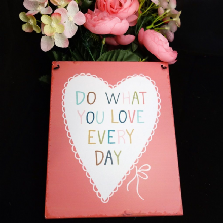 Just £2 Do what you love.. Lovely Sayings Tin Plaque
